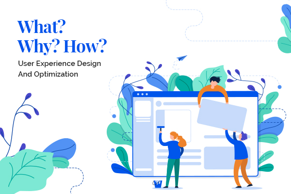 User Experience Design and Optimization
