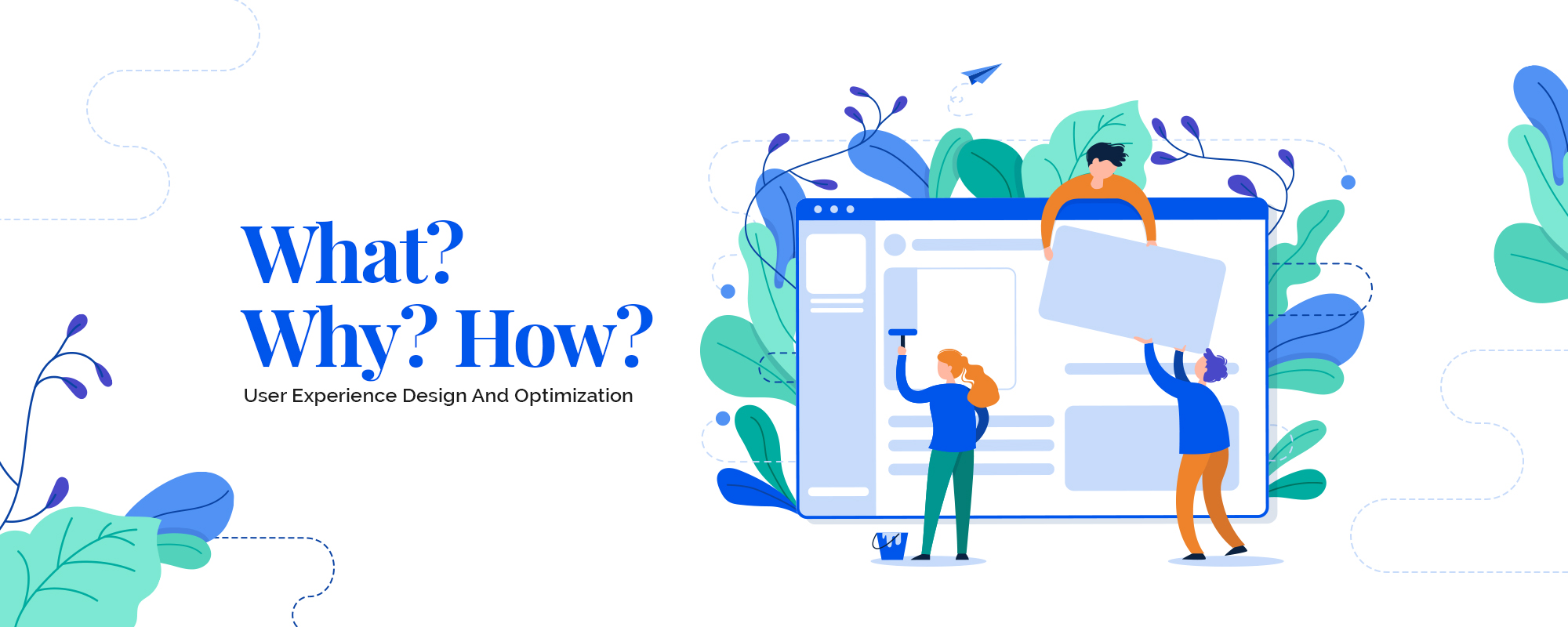 User Experience Design and Optimization: What-Why-How