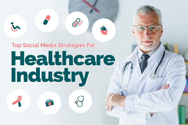 Top social media strategies for healthcare industry