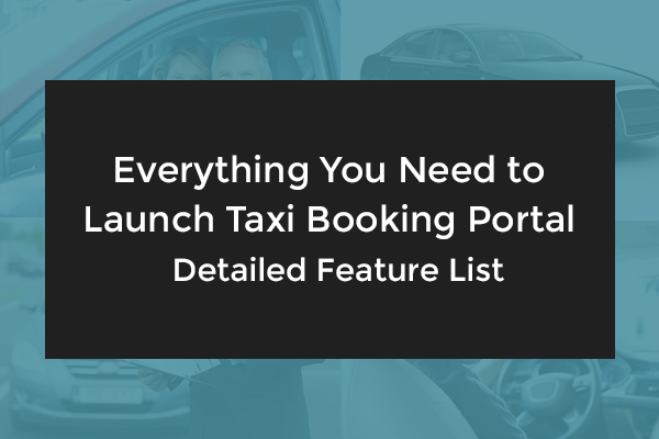 Best App Features to Launch Online Cab Booking Platform