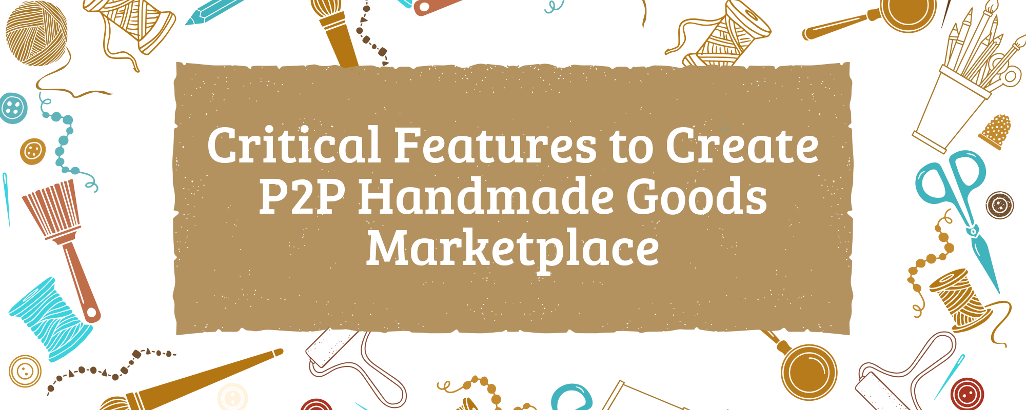 Clone Worthy Script Features to Create P2P Handmade and Unique Goods Marketplace