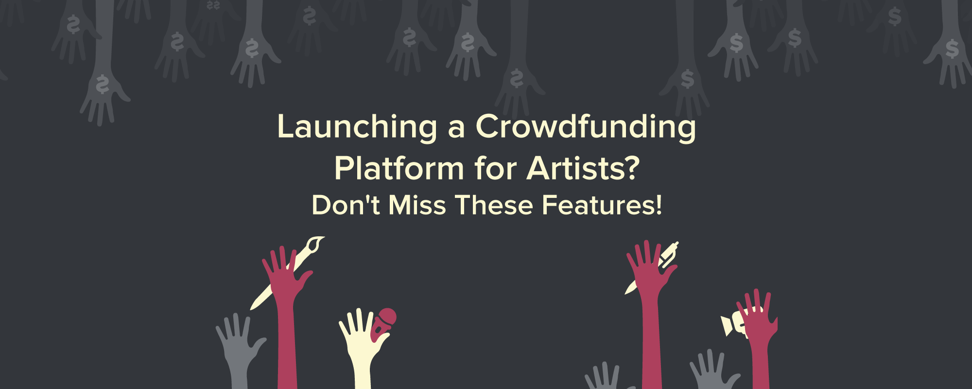Everything Needed to Launch Crowdfunding Portal For Artists – Site Features, Business model & More