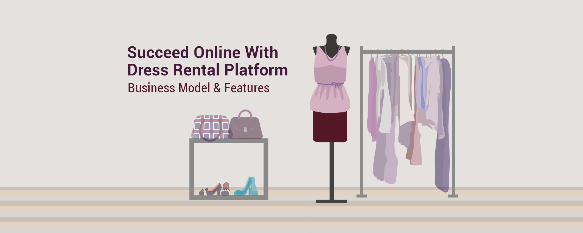 Right Way to Start Online Dress Rental Business – Business Model and Website Features