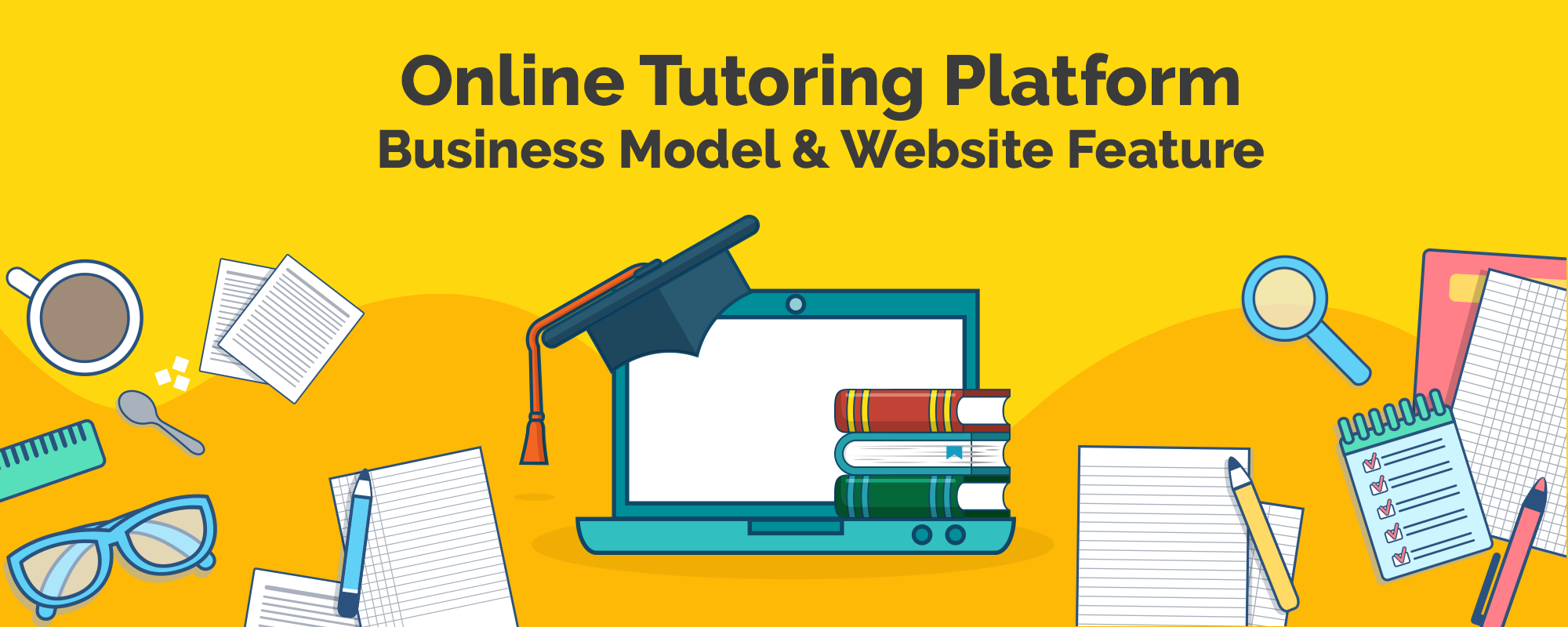 How to Start an Online Tutoring Platform – In-Depth Study of Business Models & Key Features