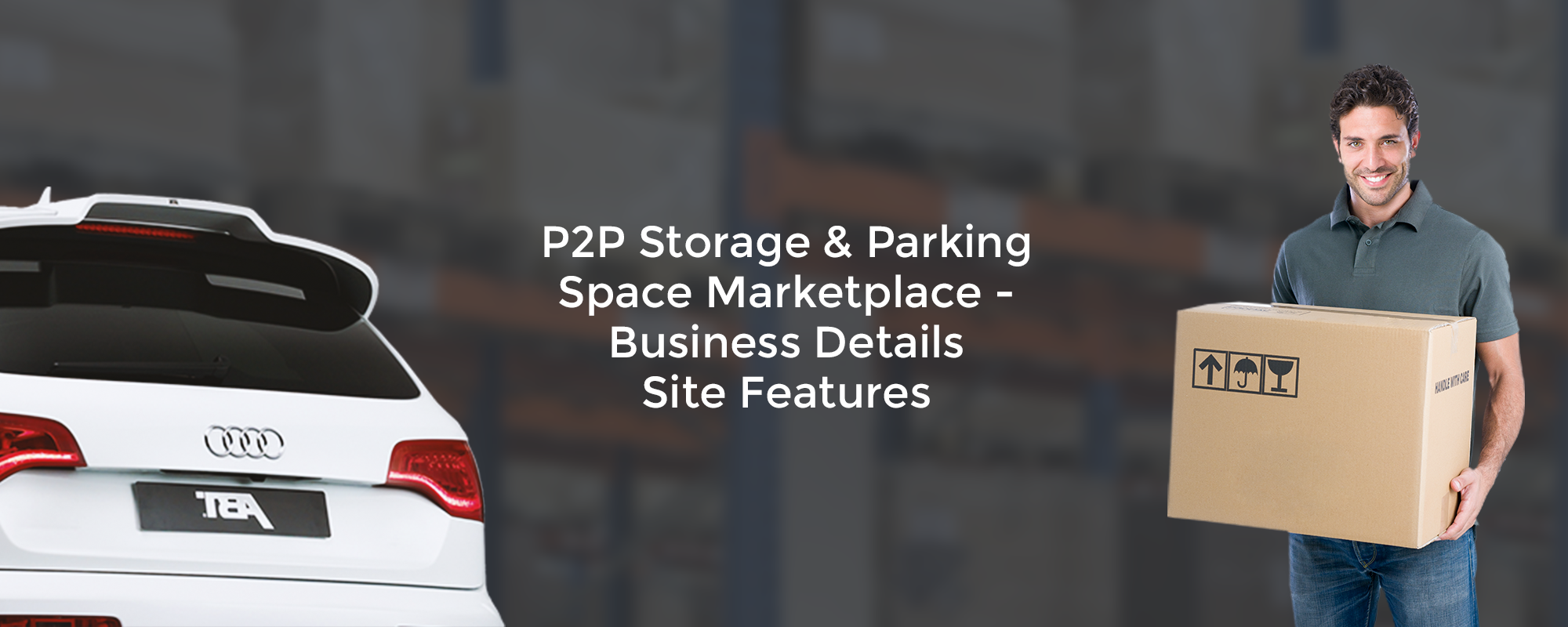 Top Features to Build Storage and Parking Space Marketplace