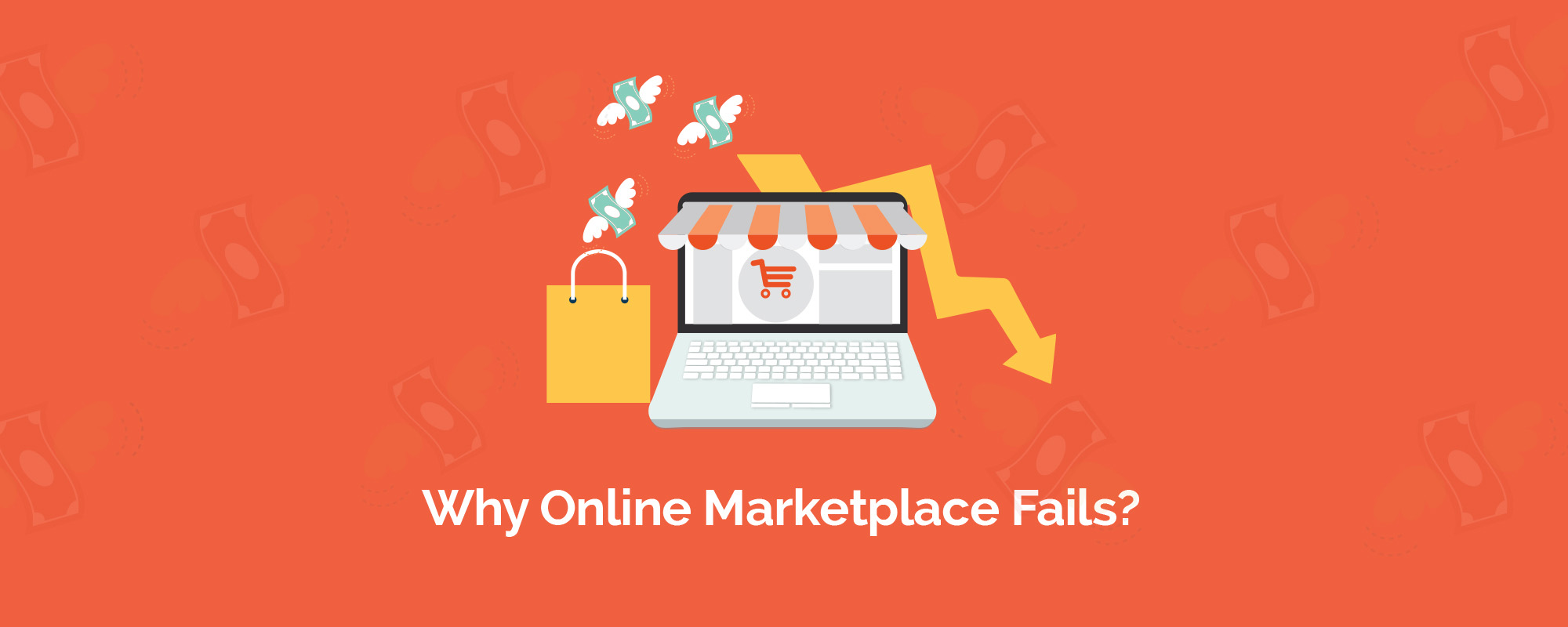 Why Most Online Marketplaces Fail to Build User Base and Never Turn Profitable?