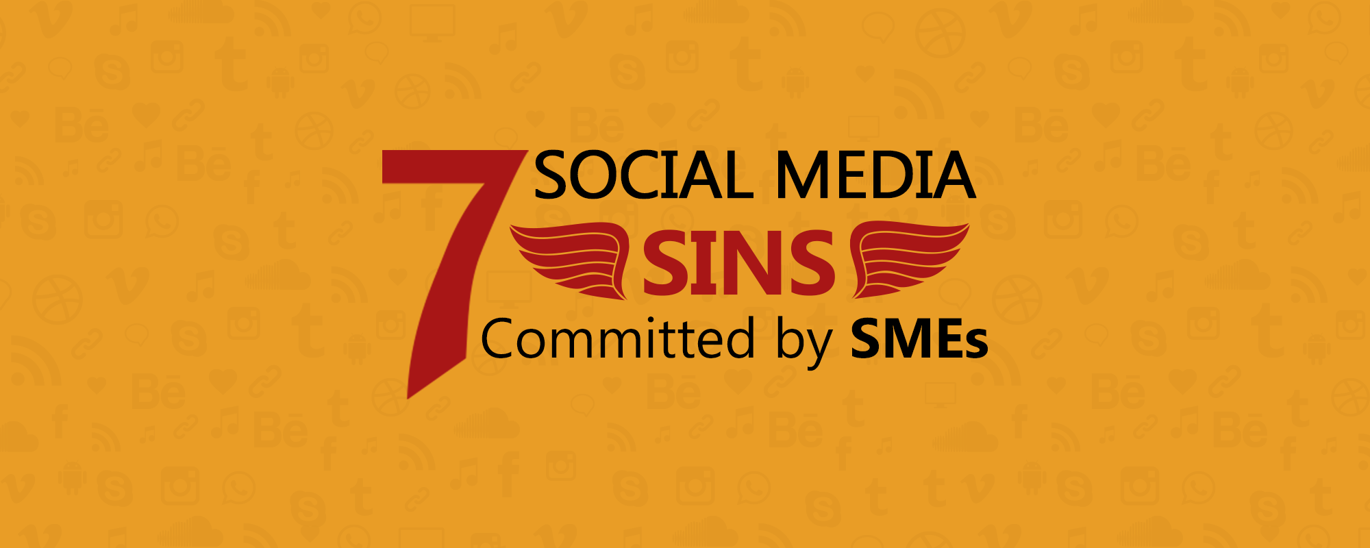 7 Sins of Small Businesses that Lead to Social Media Failure