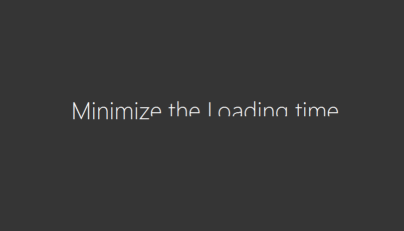 MInimize the loading time 2