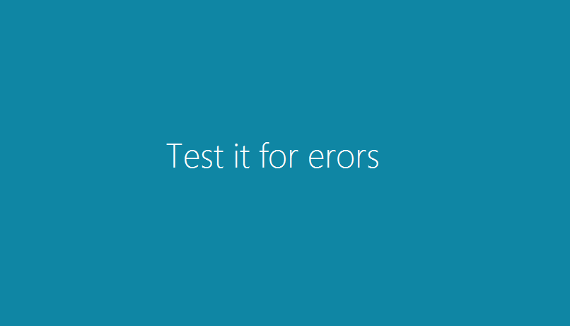 Test it for errors