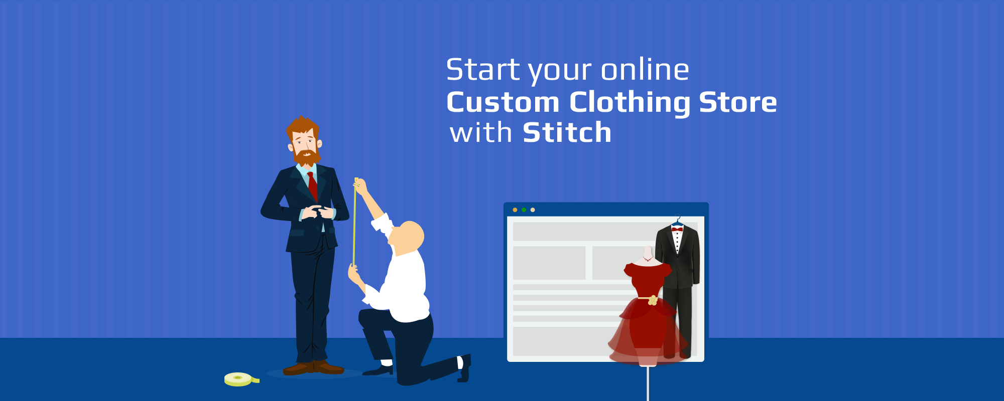 Why Stitch for Launching an Online Custom Clothing Store