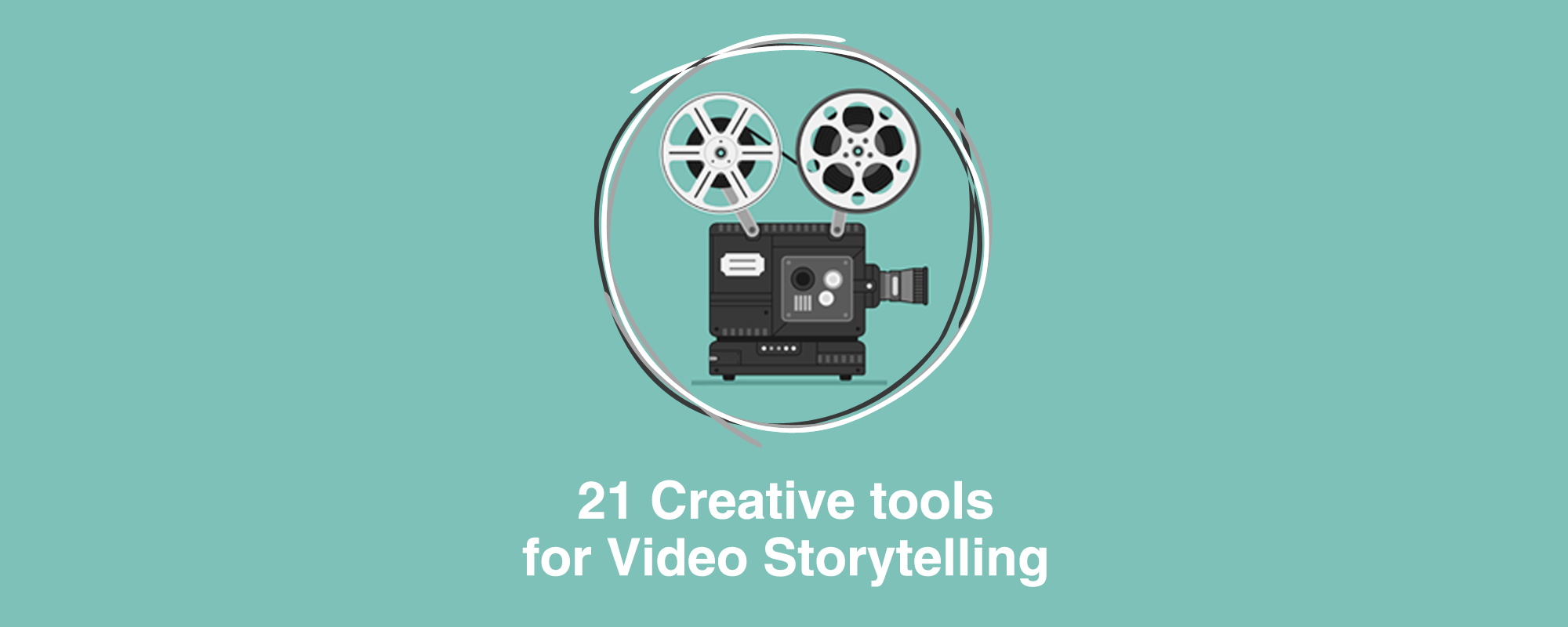 Creative Tools List for Video Storytelling & Brand Marketing