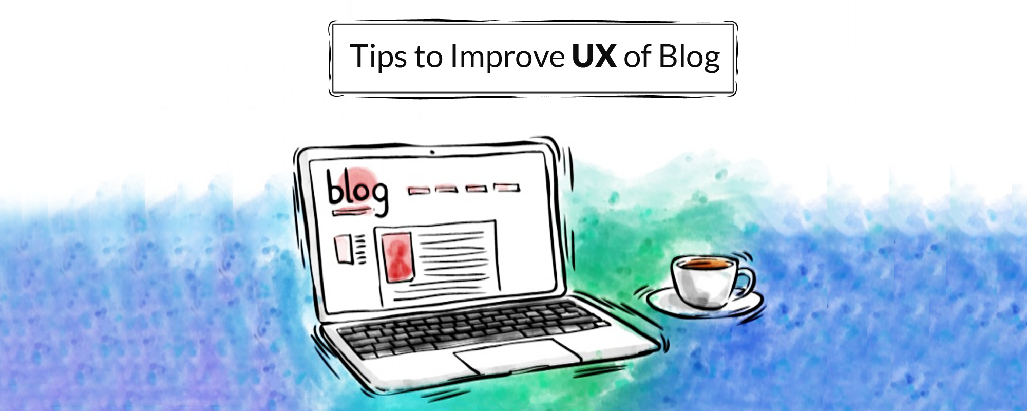 How to improve User Experience of your blog to get maximum shares