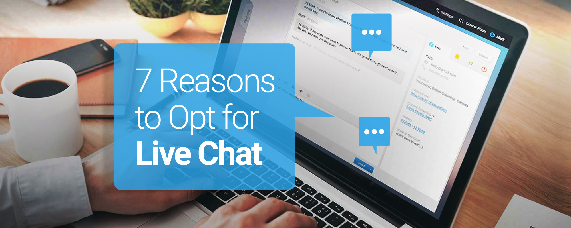 7 Reasons Why Live Chats Are Crucial For a Business & Its Consumers