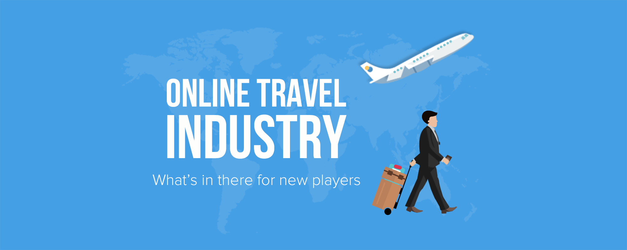 Online Travel Industry: Growth Statistics, Business Ideas & Future Opportunities