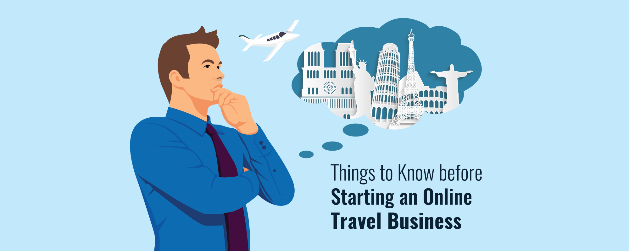 Things An Entrepreneur Ought To Know Before Planning a Travel Based Start-Up