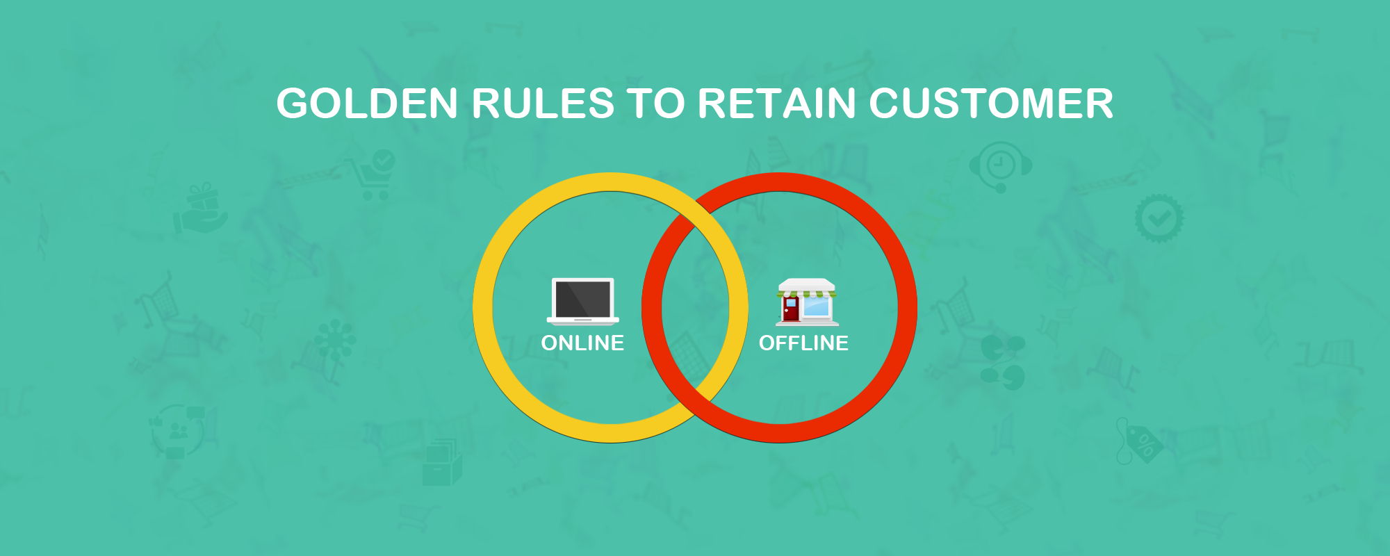 Product Selling & Customer Experience Rules are Similar Online and Offline