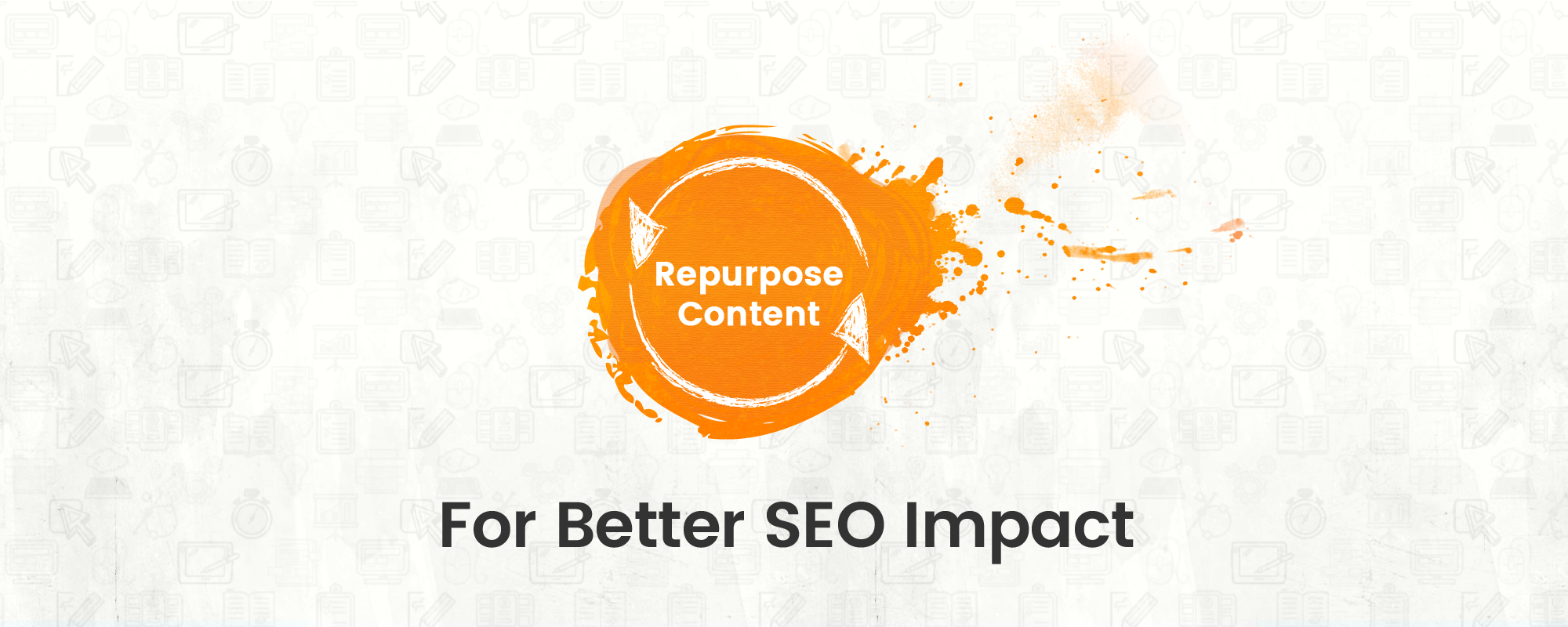 How to Repurpose Content to Maximize SEO Impact