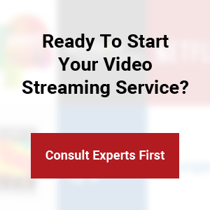 Ready To Start Your Video Streaming Service