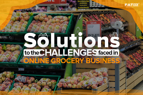 Solutions to challenges faced in grocery business