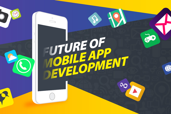 Future of Mobile App Development