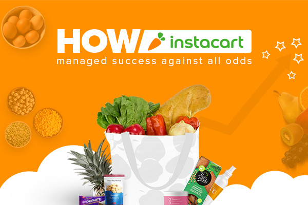 How instacart managed success against all odds