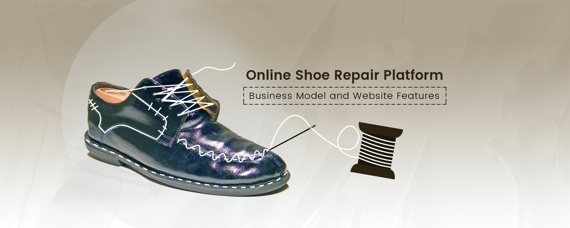 Online Shoe Repairing Platform– Fresh Business Idea for Aspiring Entrepreneurs