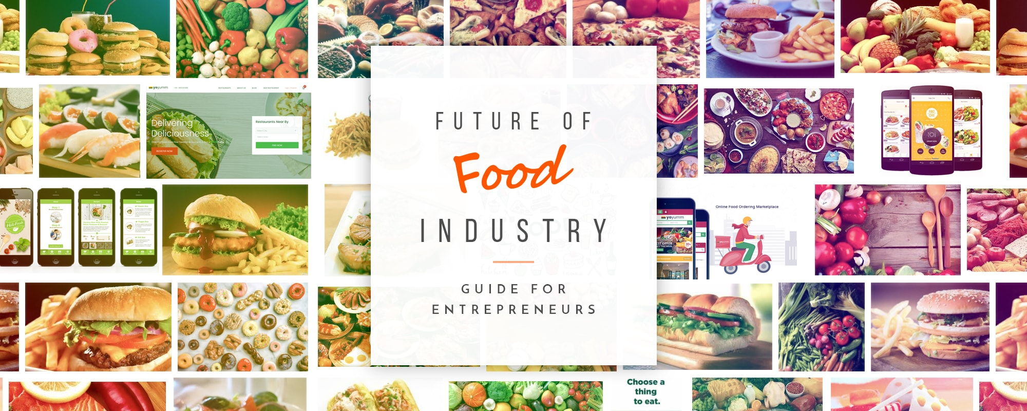 The Future of Online Food Industry: Guide for Aspiring Entrepreneurs  (Updated for 2019)