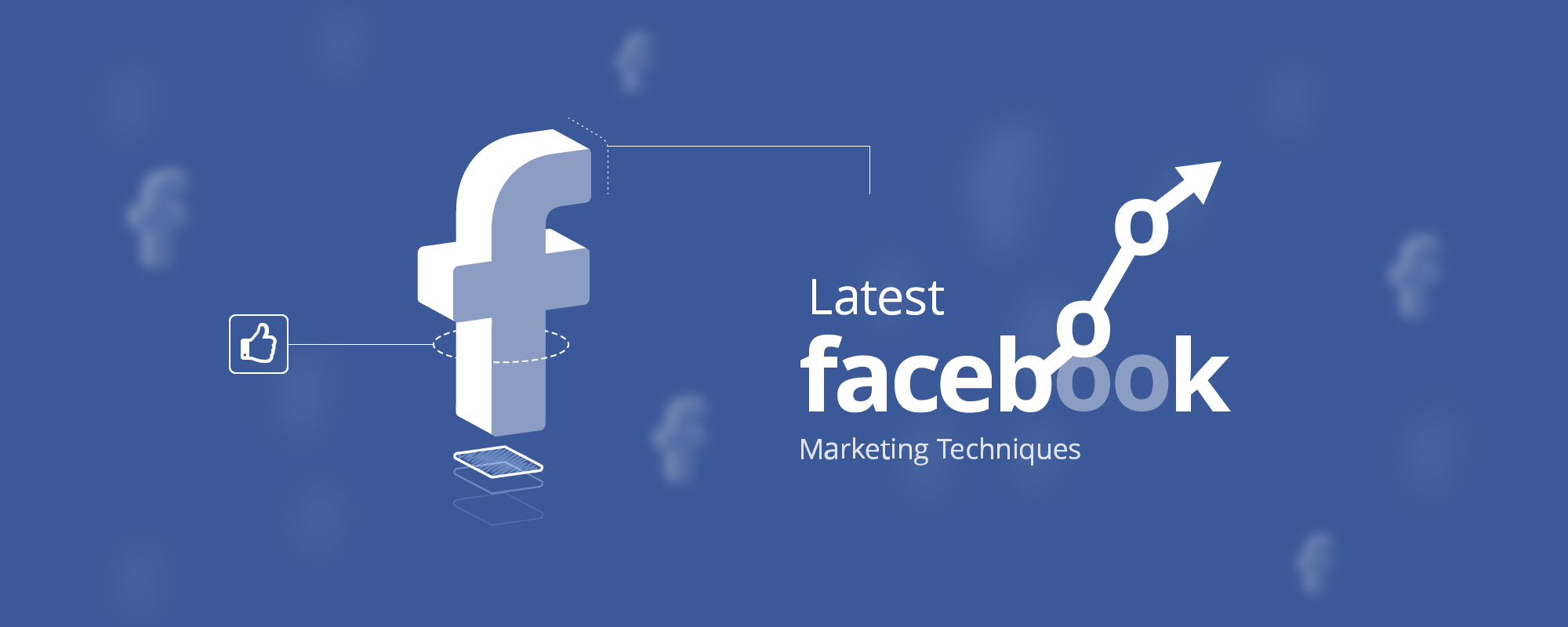 Gear Up Your Facebook Marketing Game with These Latest Techniques