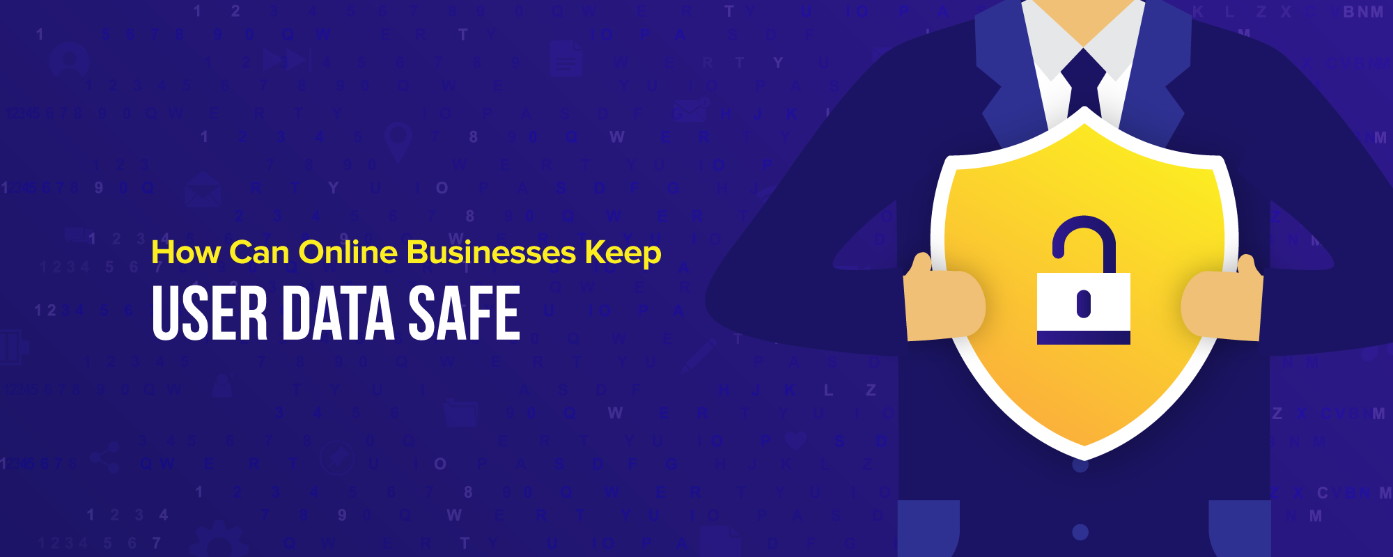 Security Measures Online Businesses Should Take to Keep User Data Safe