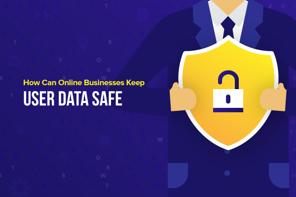 How can online businesses keep user data safe