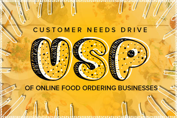 Customer needs drive USP of online food ordering businesses