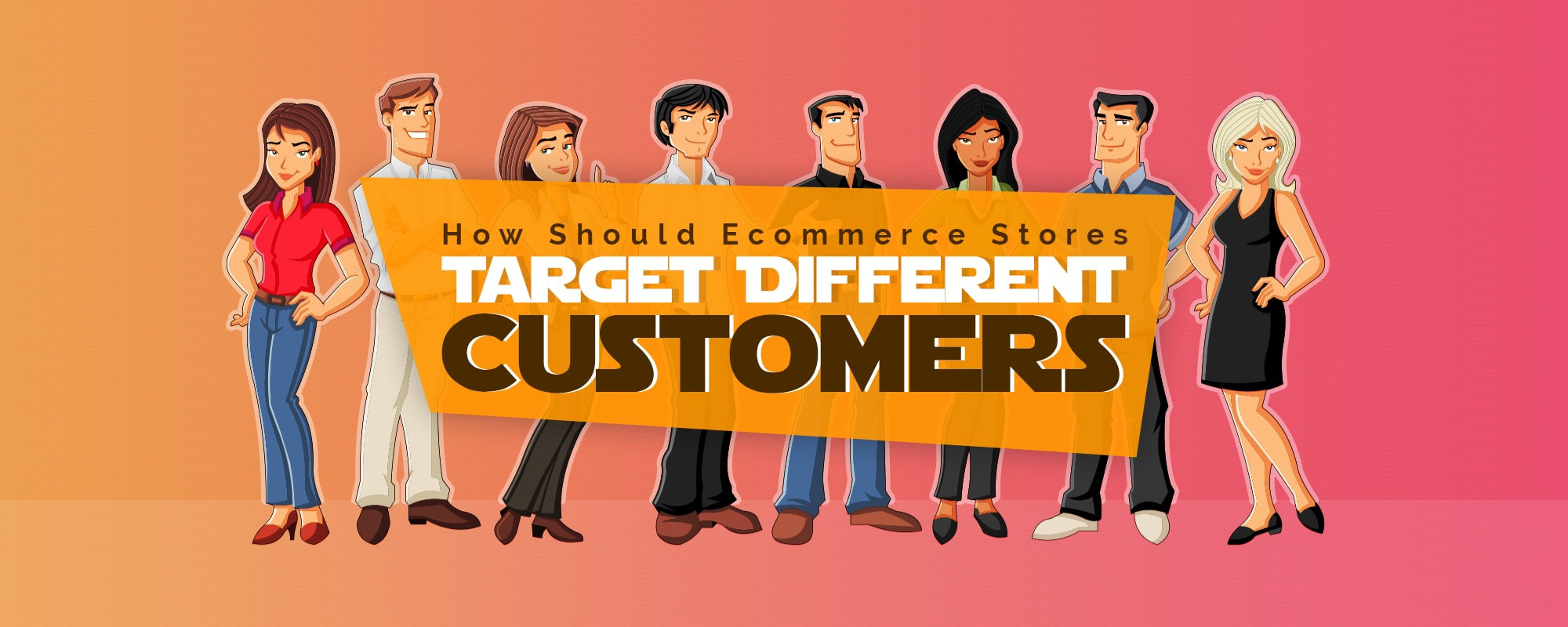 How Should Ecommerce Businesses Approach Different Customer Types
