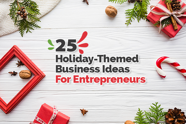 Holiday-themed Business Ideas for Entrepreneurs