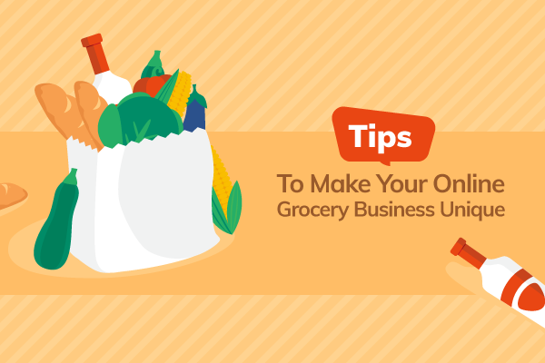 Tips to make your online grocery business unique