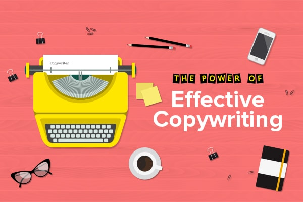 The Power of Effective Copywriting