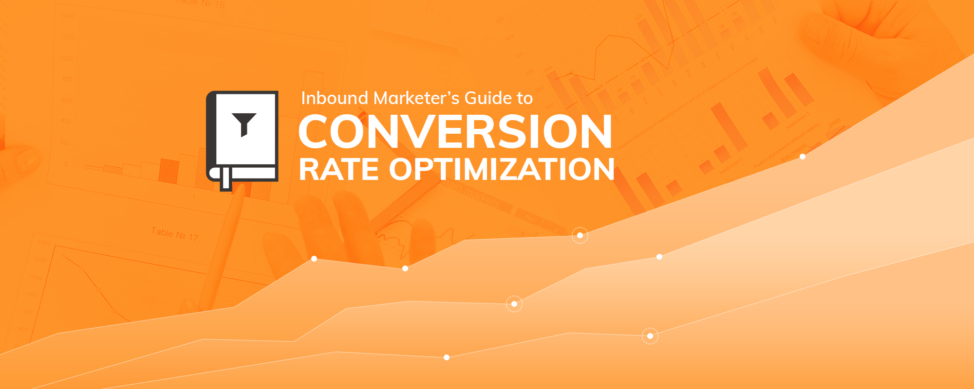The Inbound Marketer's Guide to Conversion Rate Optimization