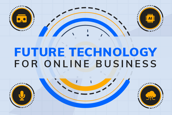 Future Technologies For Online Business