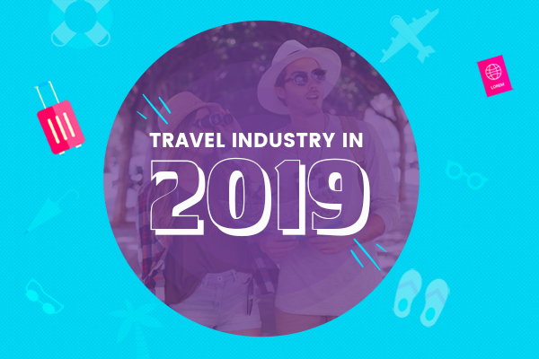 Travel Industry in 2019