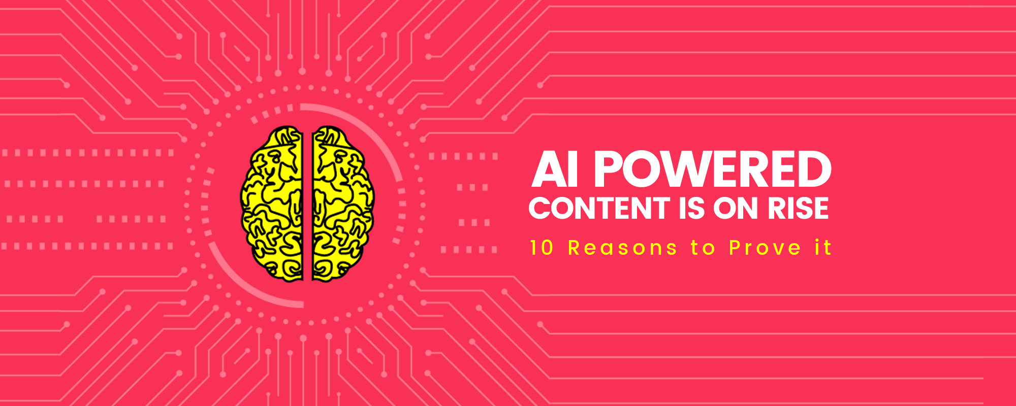 10 Reasons That Prove AI Powered Content Is on the Rise