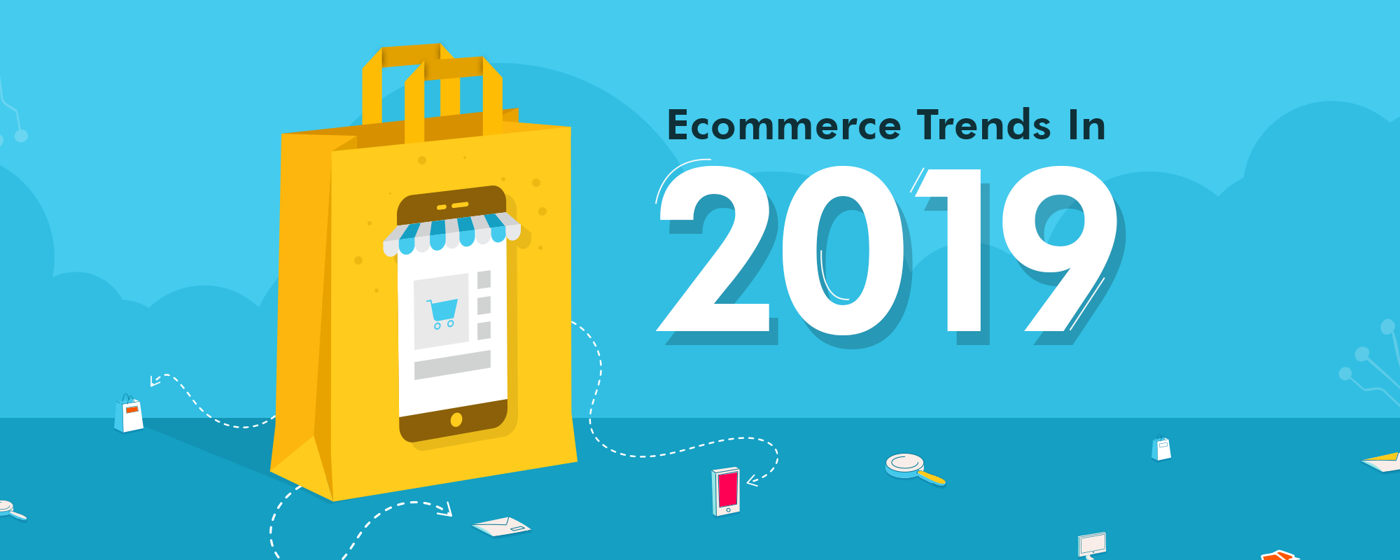 Ecommerce Trends That Will Prevail In 2019