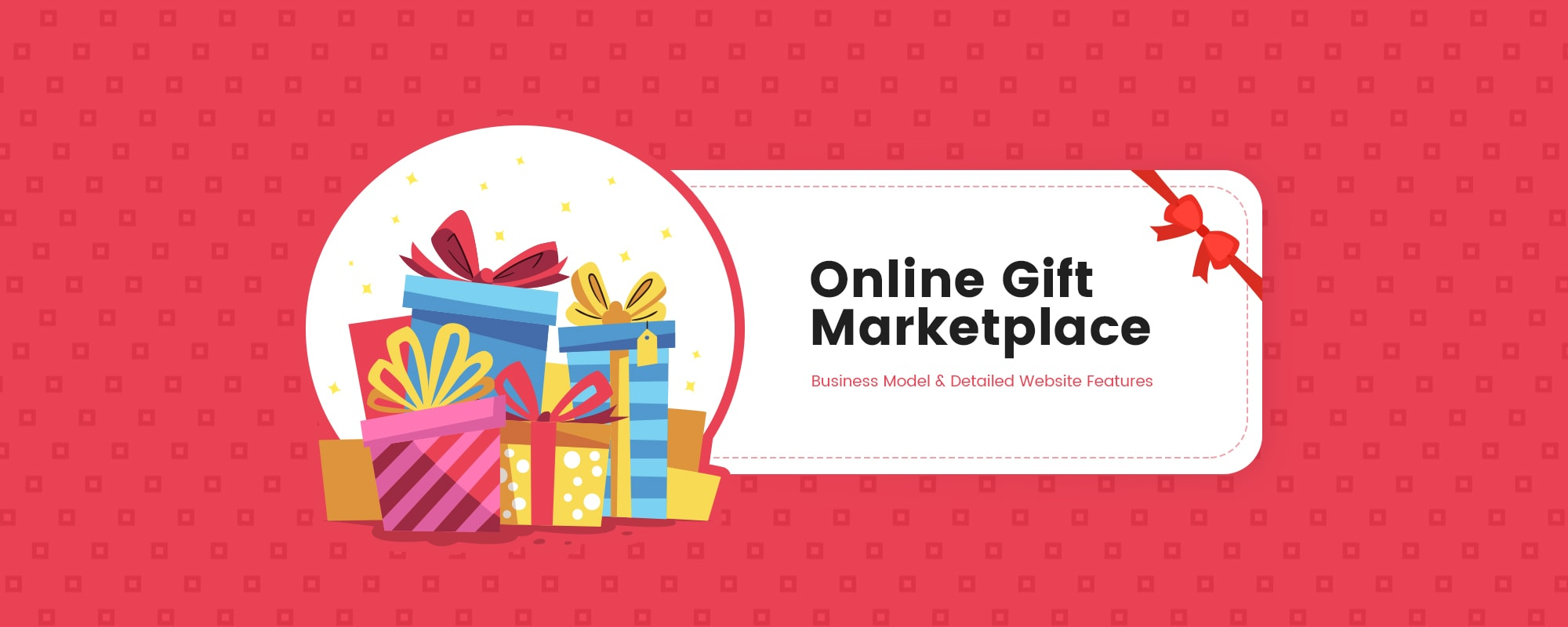 An Extensive Guide to Build an Online Gift Marketplace: Revenue Model & Critical Features