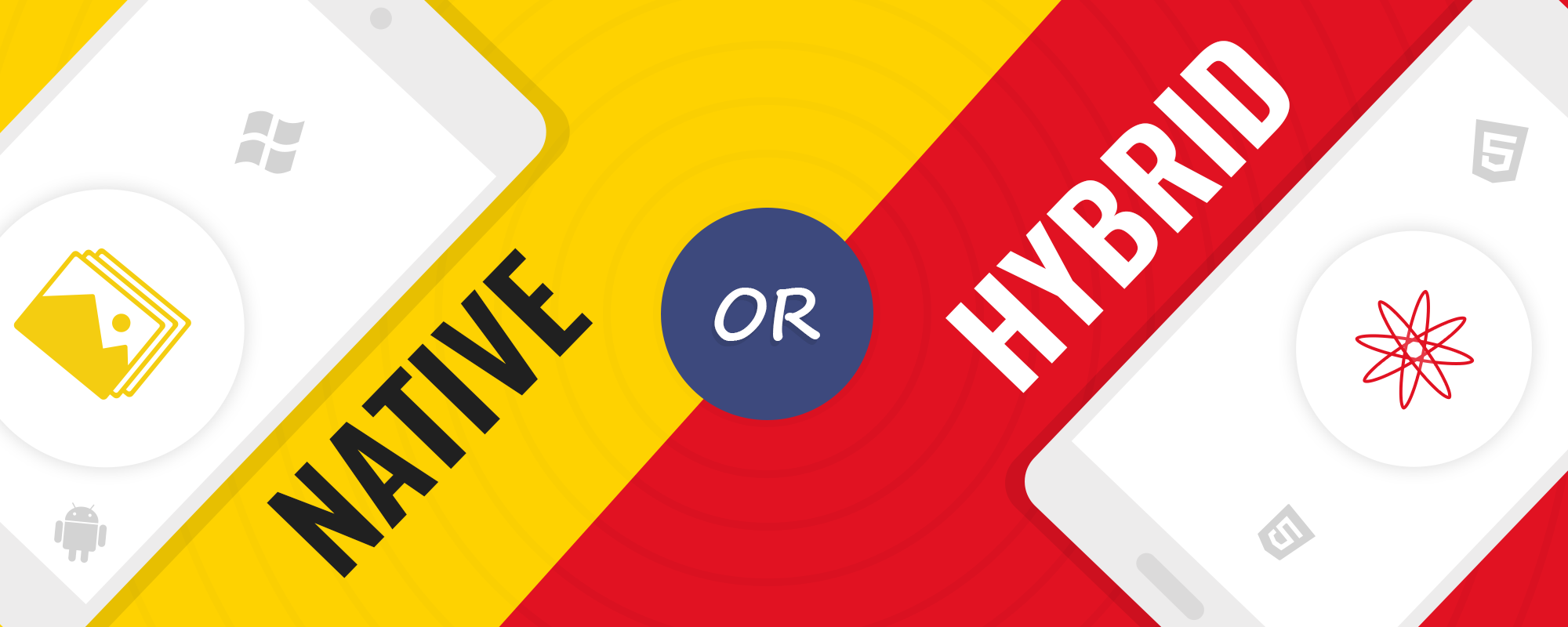 Choosing Between Native And Hybrid Mobile Apps