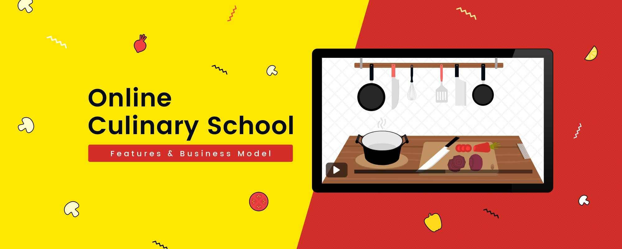 Launch The Best Online Culinary School Website- Business Model & UI Details