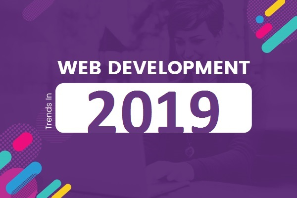 Web Design & Development Trends In 2019