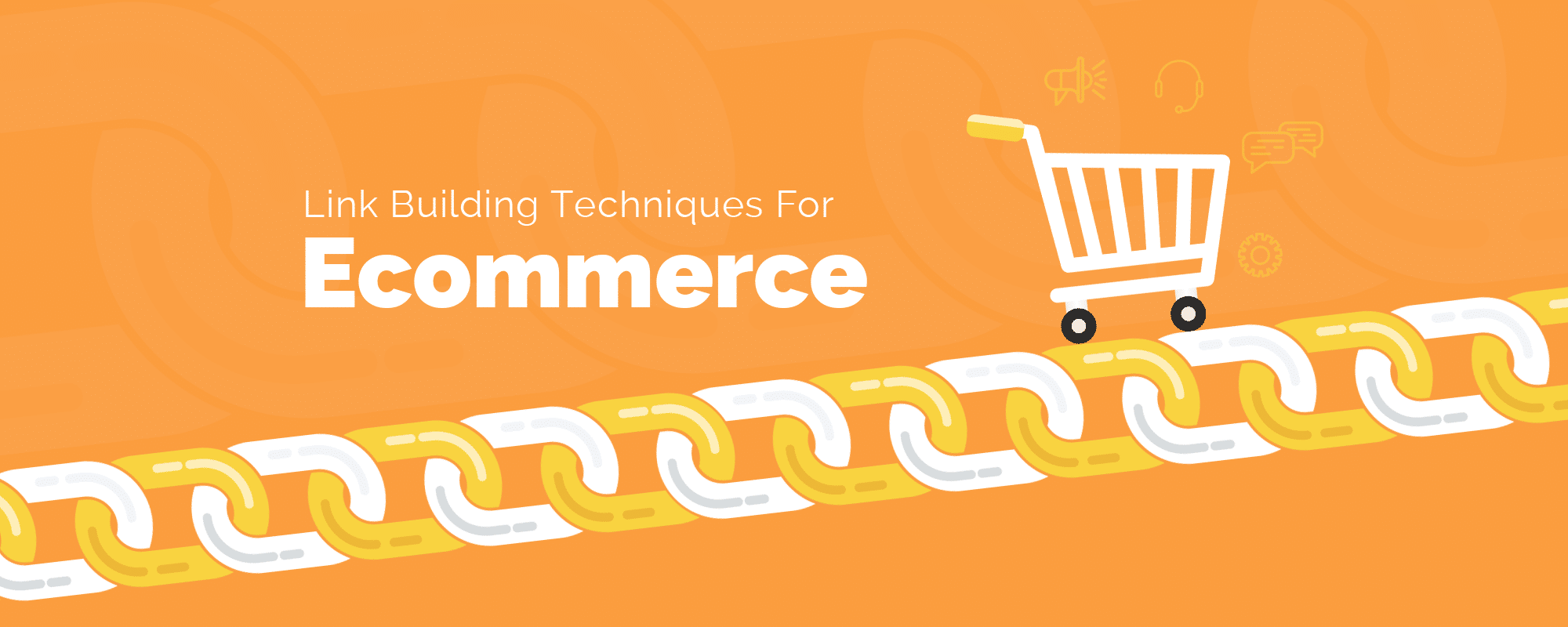 How To Generate Maximum Backlinks: Productive eCommerce Link Building Tactics And Examples