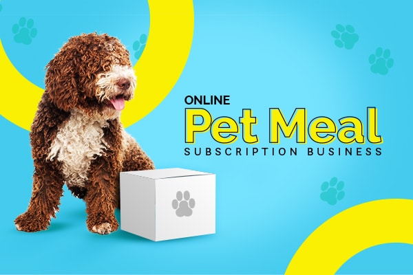 Online Subscription Business for Pet Meals