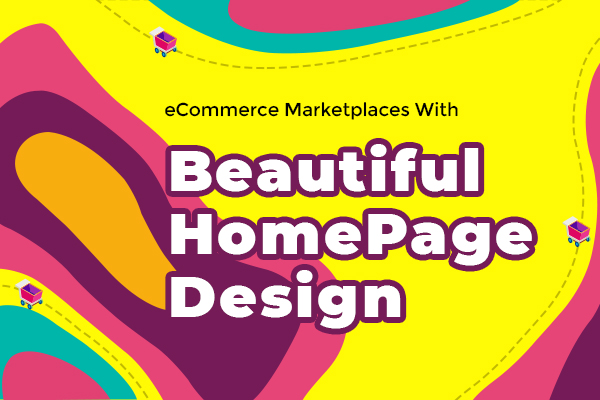 Top 5 Ecommerce Marketplaces with Beautiful Homepage Designs