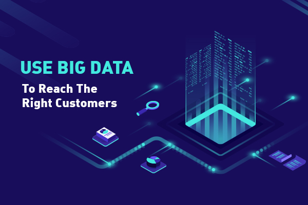 Big Data to reach right customers