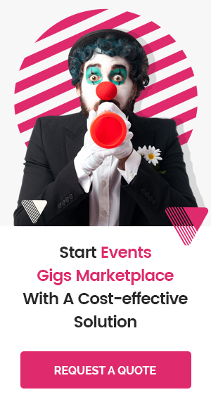 Start Events Gigs Marketplace With a Cost-effective Solution