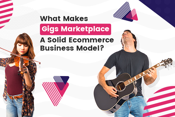 Gigs Marketplace- Business Model